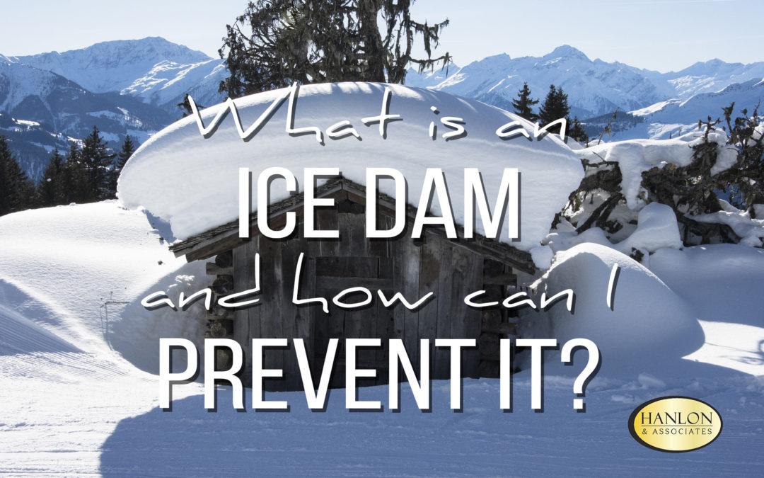 Ice Dam Blog Prevention Insurance Hanlon and Associates